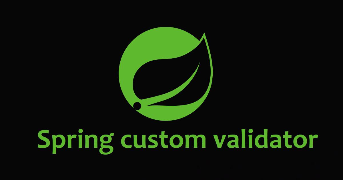 Spring Boot - Spring Custom Validator